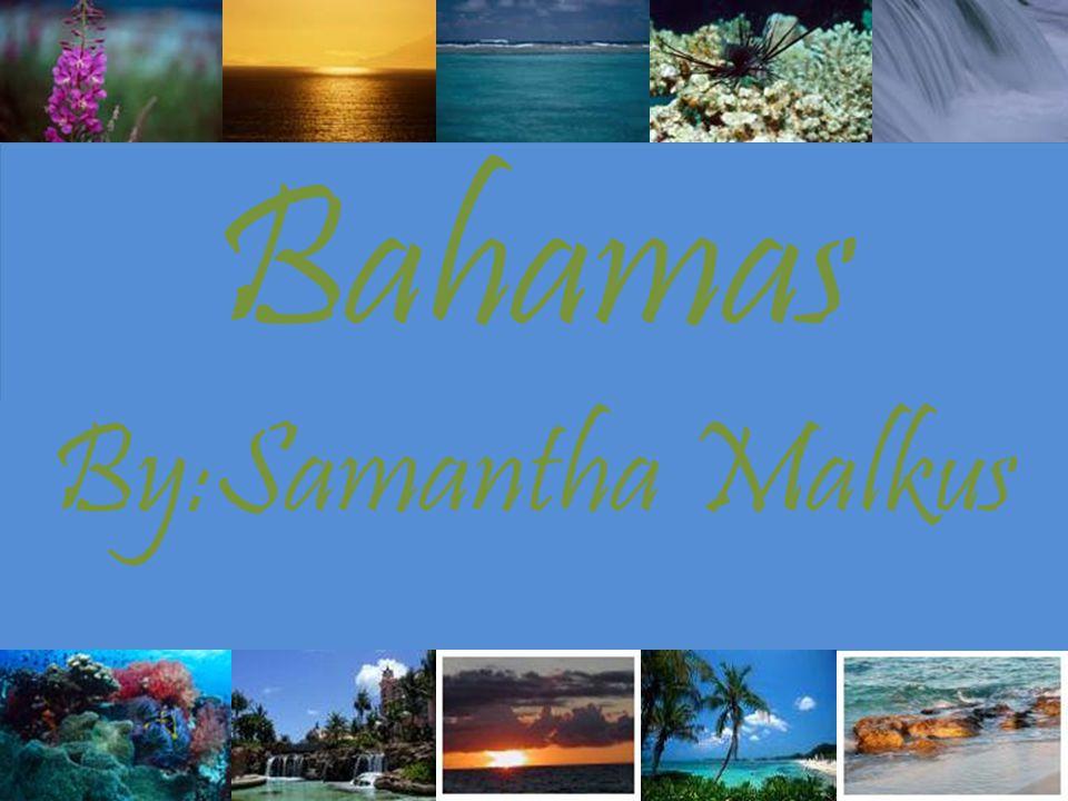 Bahamas By:Samantha Malkus