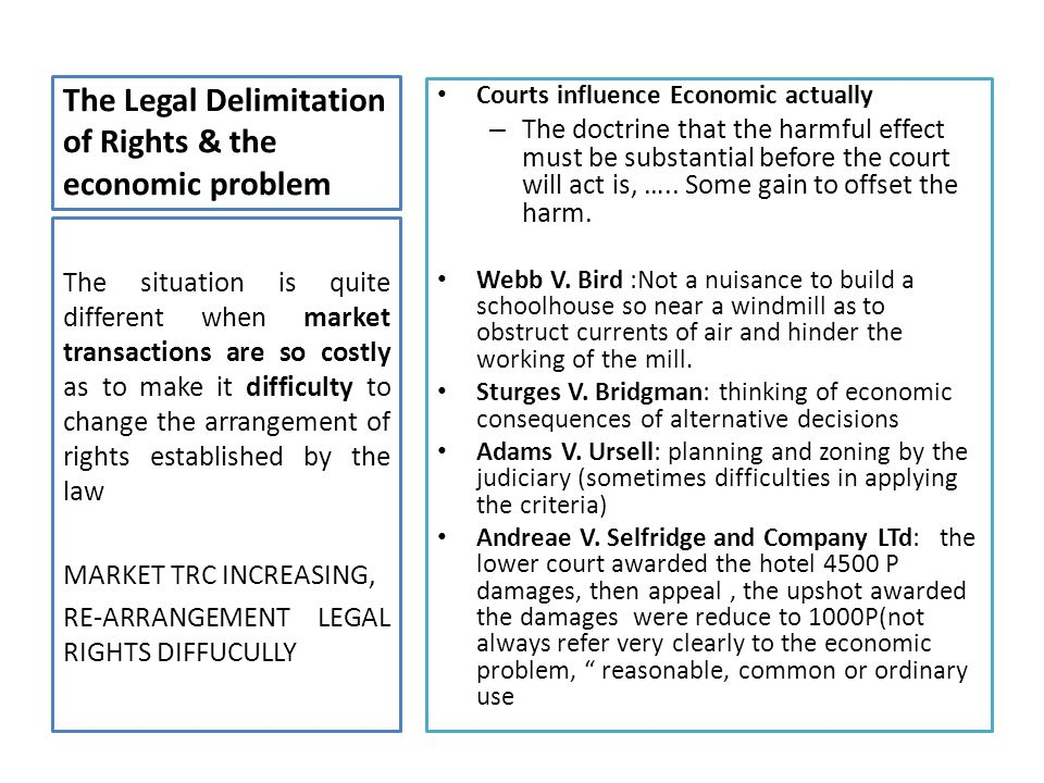 The Legal Delimitation of Rights & the economic problem Courts influence Economic actually – The doctrine that the harmful effect must be substantial before the court will act is, …..