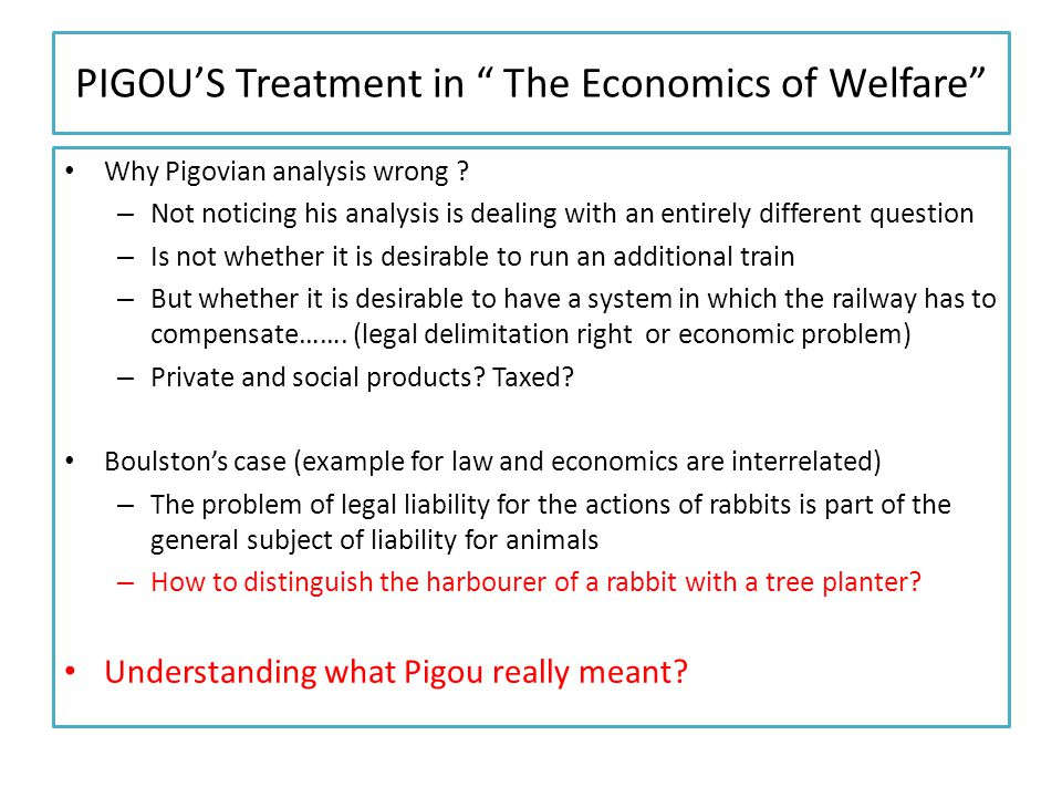 PIGOU'S Treatment in The Economics of Welfare Why Pigovian analysis wrong .