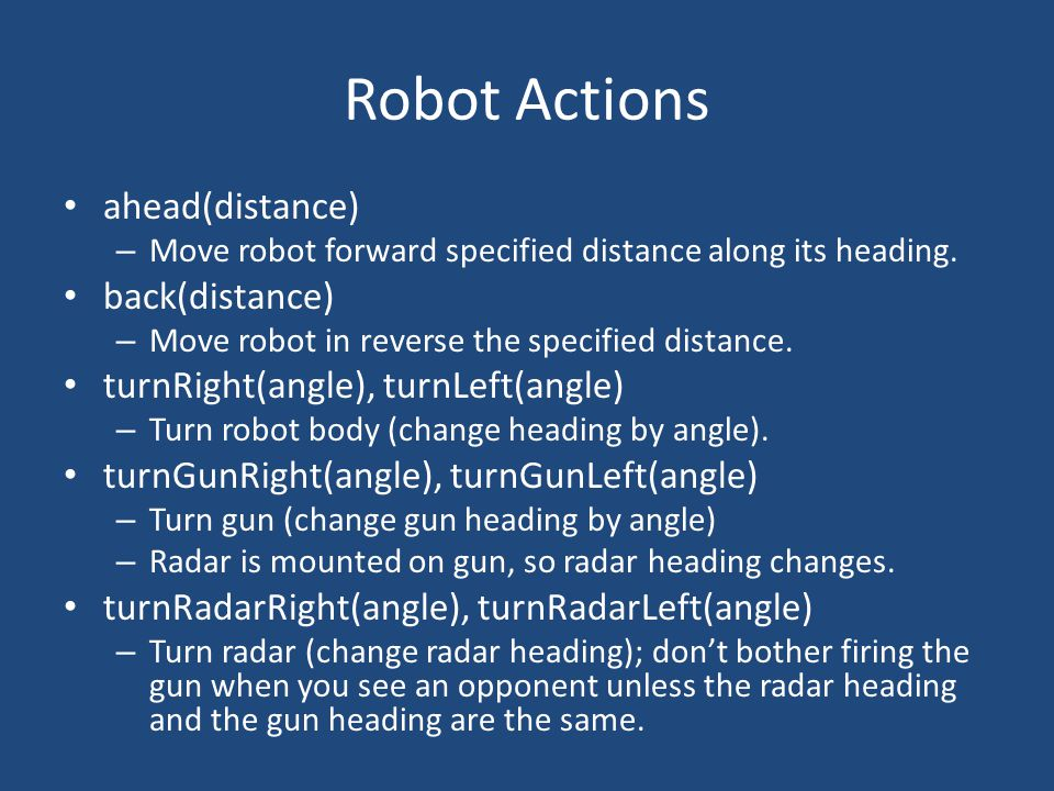 Robot Actions ahead(distance) – Move robot forward specified distance along its heading.