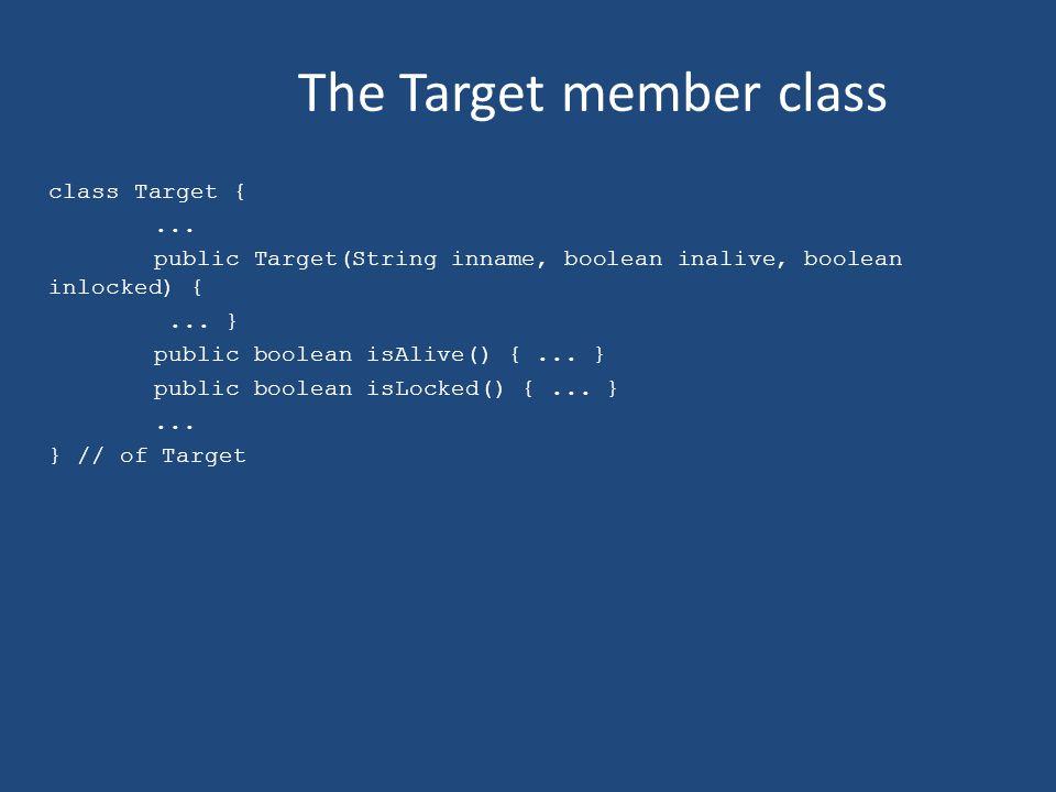 The Target member class class Target {...