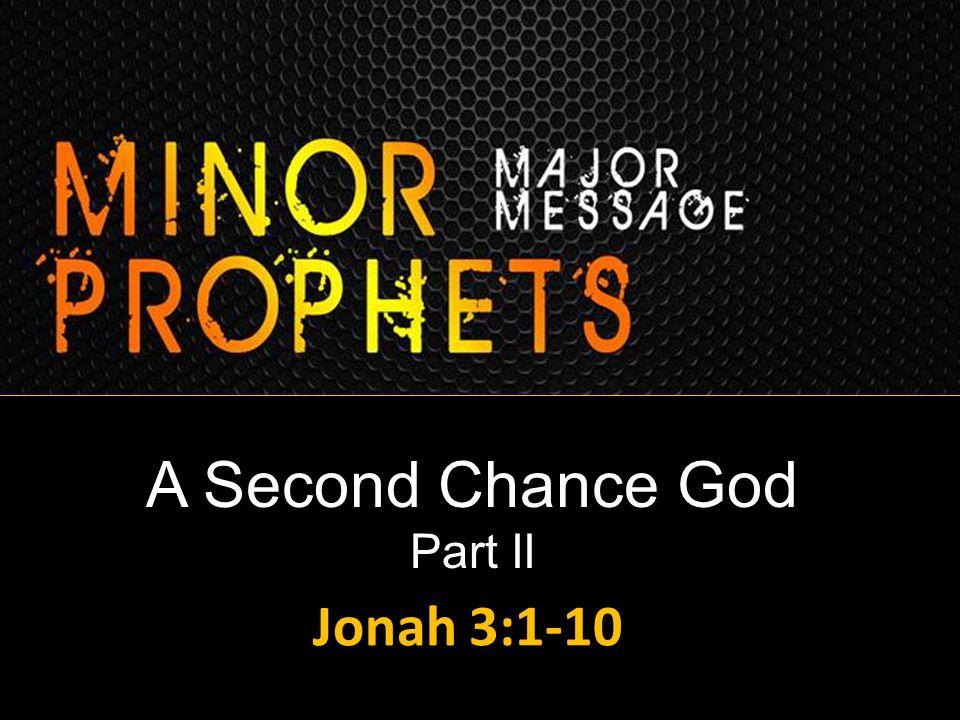 A Second Chance God Part II Jonah 3:1-10