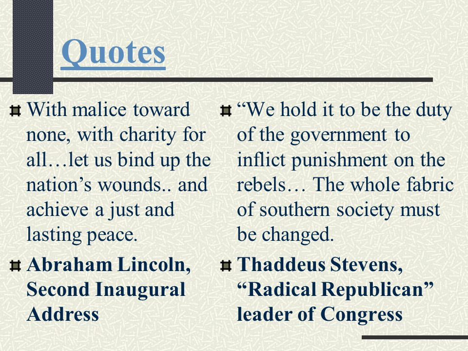 Quotes We hold it to be the duty of the government to inflict punishment on the rebels… The whole fabric of southern society must be changed.