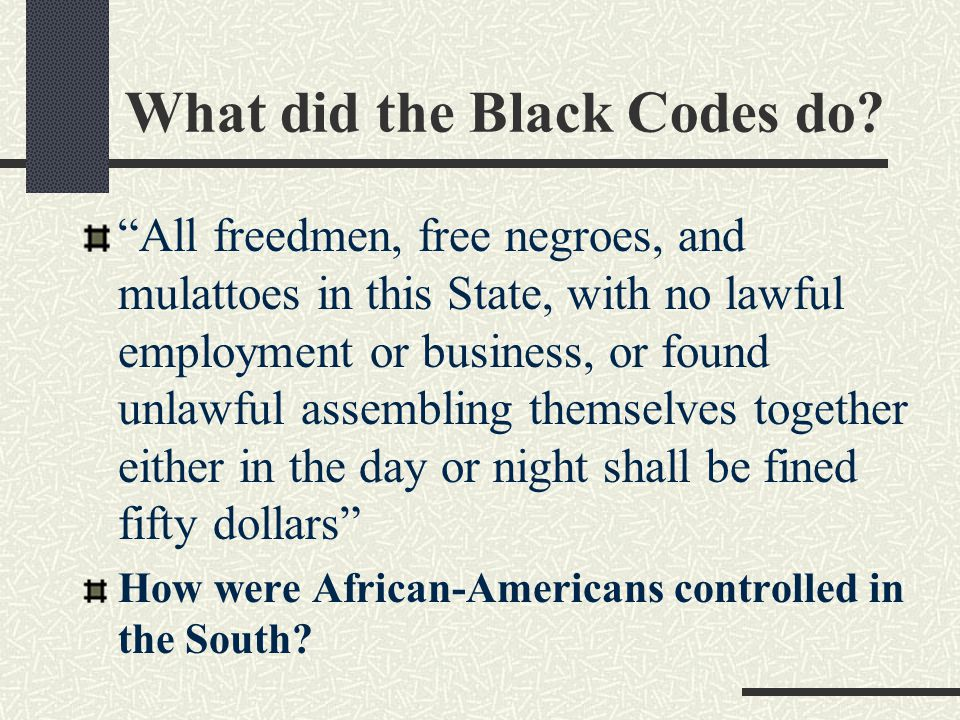 What did the Black Codes do.