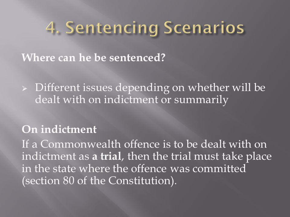 Where can he be sentenced.