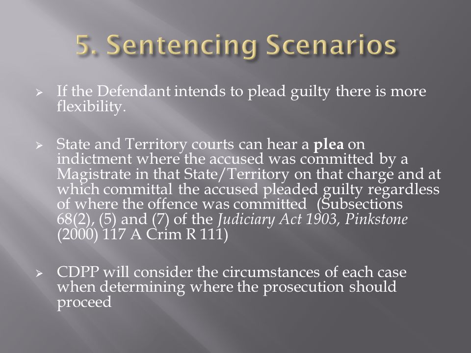  If the Defendant intends to plead guilty there is more flexibility.