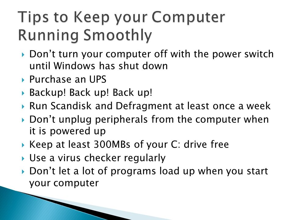  Don't turn your computer off with the power switch until Windows has shut down  Purchase an UPS  Backup.