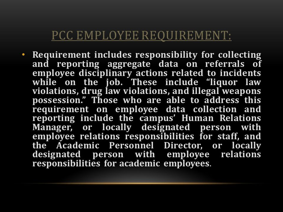 PCC EMPLOYEE REQUIREMENT: Requirement includes responsibility for collecting and reporting aggregate data on referrals of employee disciplinary action