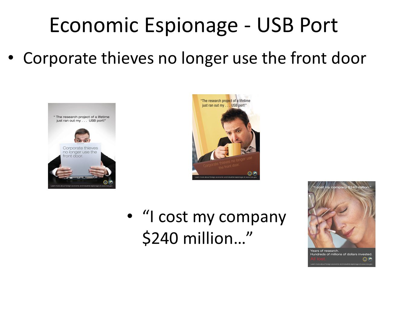 Economic Espionage - USB Port Corporate thieves no longer use the front door I cost my company $240 million…