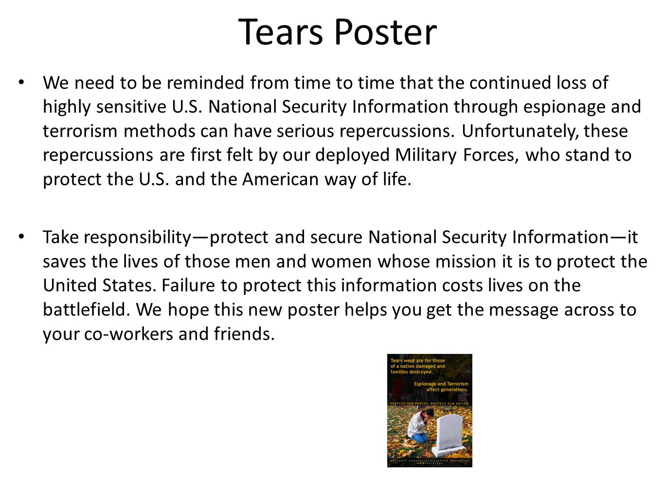 Tears Poster We need to be reminded from time to time that the continued loss of highly sensitive U.S.