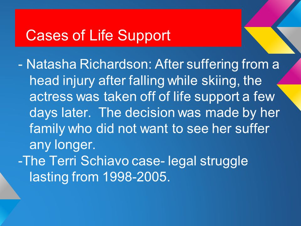 Cases of Life Support Cont.