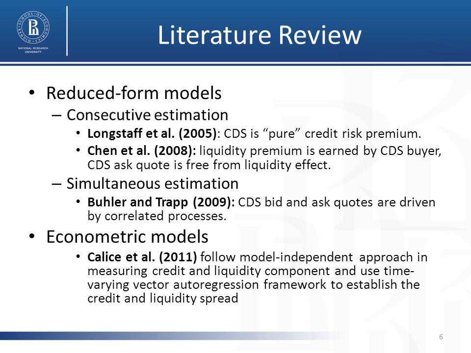Literature Review Reduced-form models – Consecutive estimation Longstaff et al.