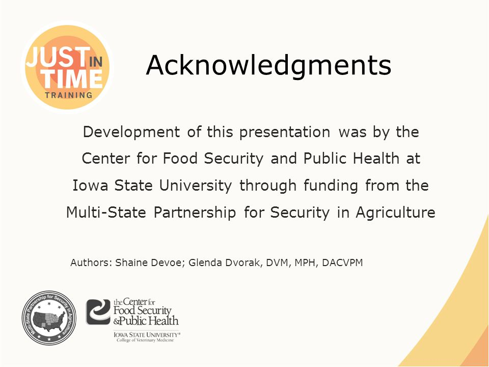 Acknowledgments Development of this presentation was by the Center for Food Security and Public Health at Iowa State University through funding from t