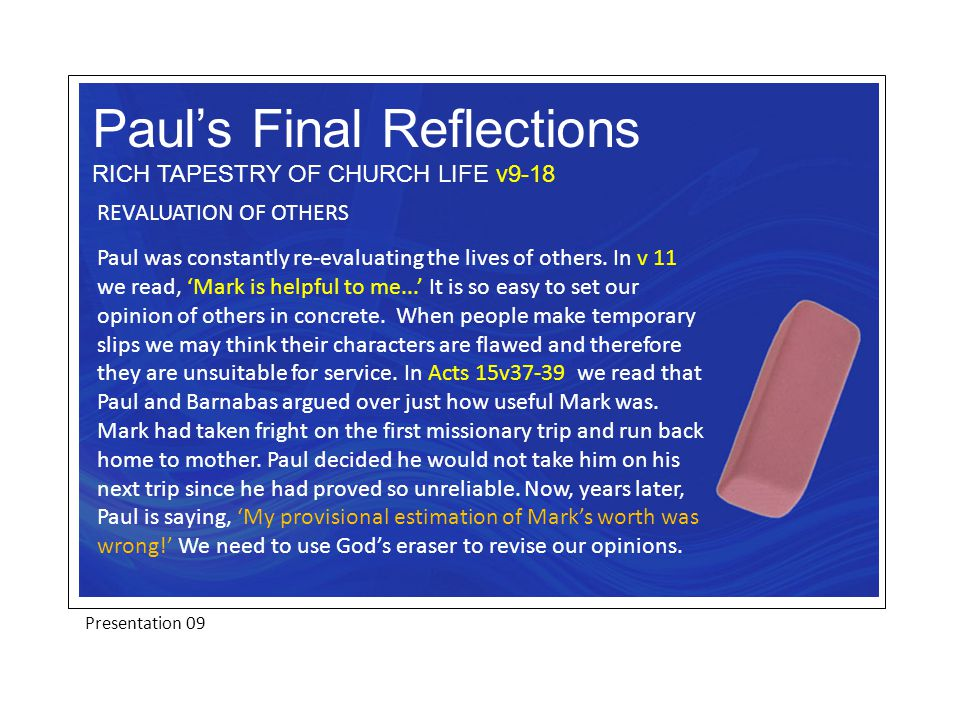 REVALUATION OF OTHERS Paul was constantly re-evaluating the lives of others.