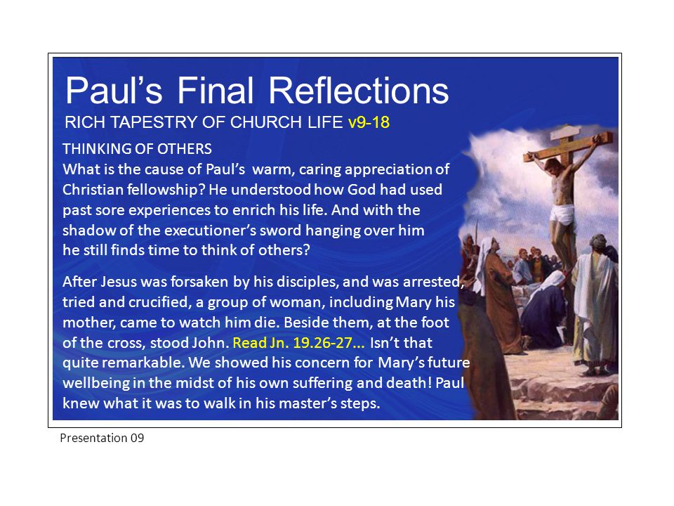 THINKING OF OTHERS What is the cause of Paul's warm, caring appreciation of Christian fellowship.