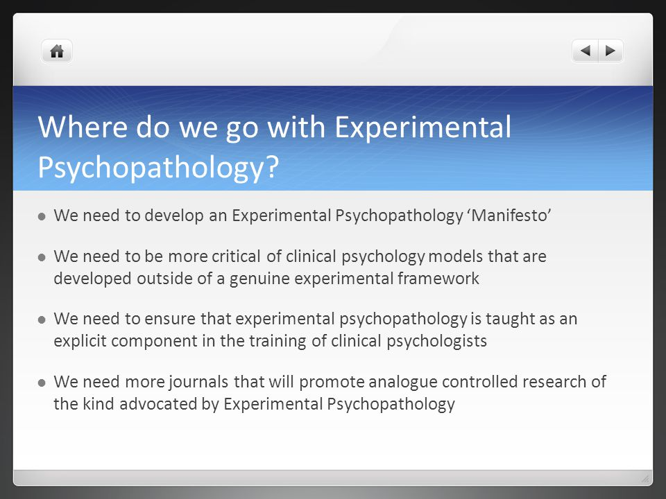 Where do we go with Experimental Psychopathology.