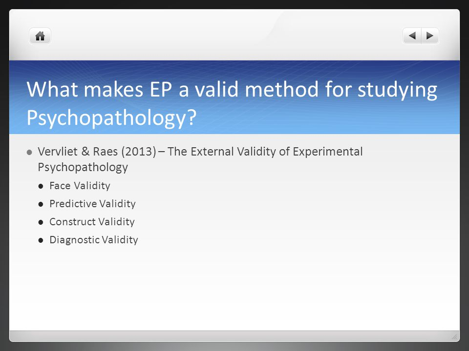 What makes EP a valid method for studying Psychopathology.