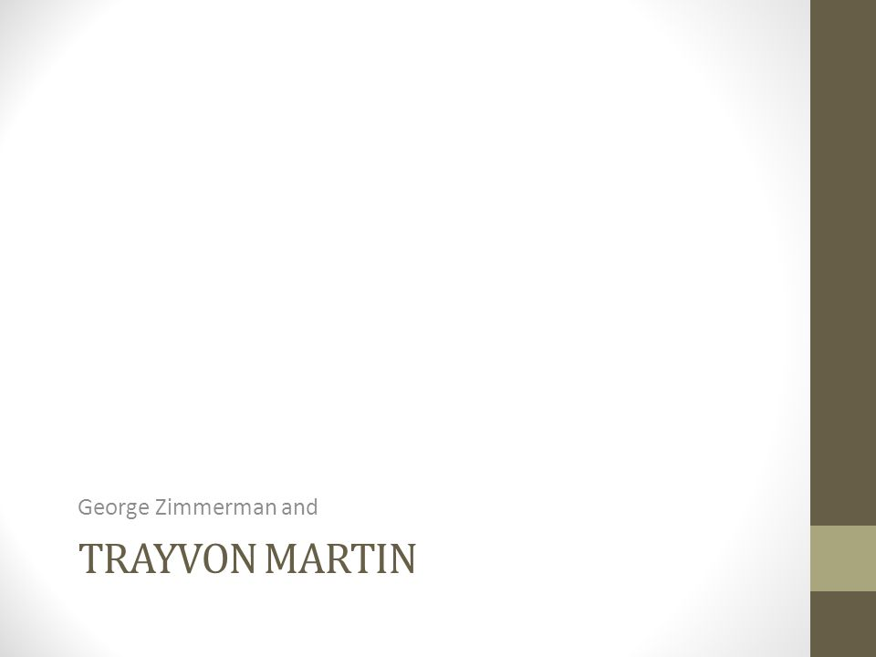 TRAYVON MARTIN George Zimmerman and