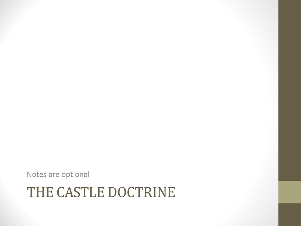 THE CASTLE DOCTRINE Notes are optional