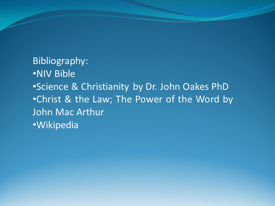 Bibliography: NIV Bible Science & Christianity by Dr.