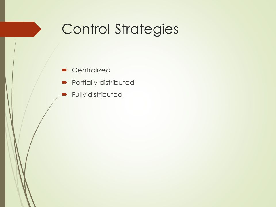 Control Strategies  Centralized  Partially distributed  Fully distributed