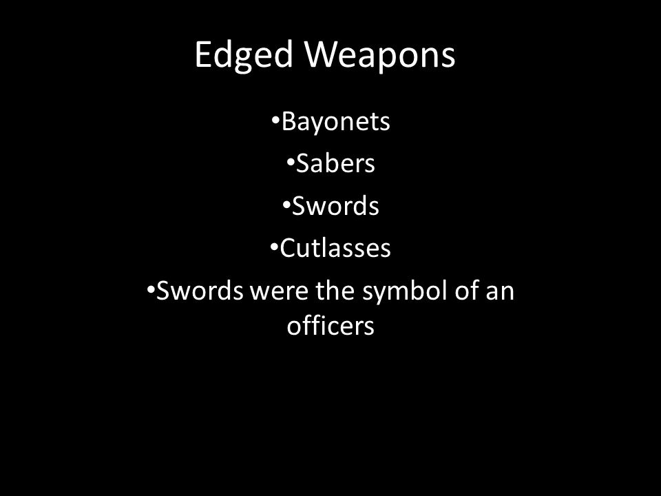 Edged Weapons Bayonets Sabers Swords Cutlasses Swords were the symbol of an officers