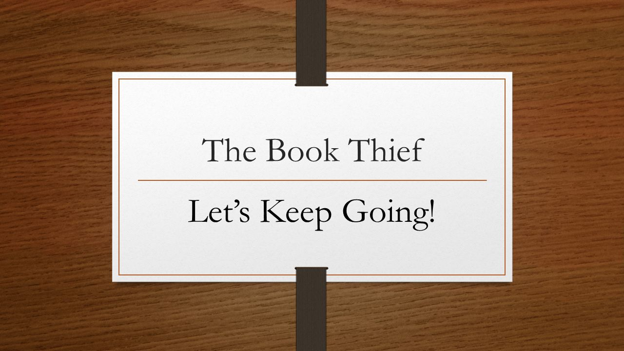 The Book Thief Let's Keep Going!