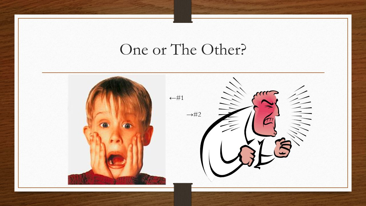 One or The Other ←#1 →#2
