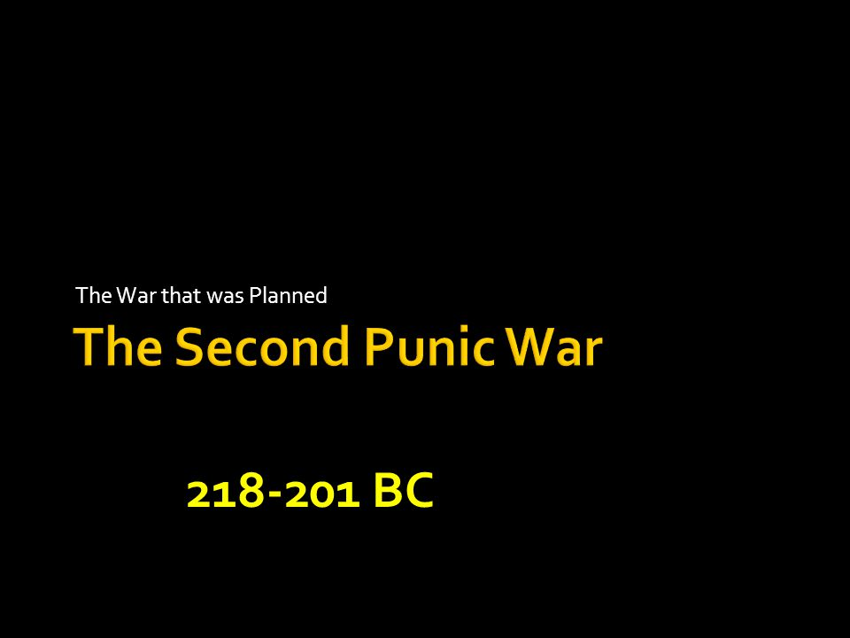 The War that was Planned 218-201 BC