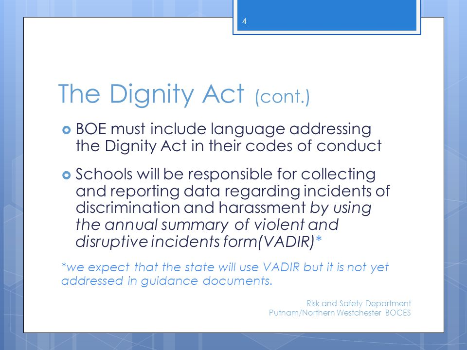 The Dignity Act Coordinator The Dignity Act requires that at least one staff member at every school be thoroughly trained to handle human relations in the areas of race, color, weight, national origin, ethnic group, religion, religious practice, disability, sexual orientation, gender, and sex (Education Law §13[3]).