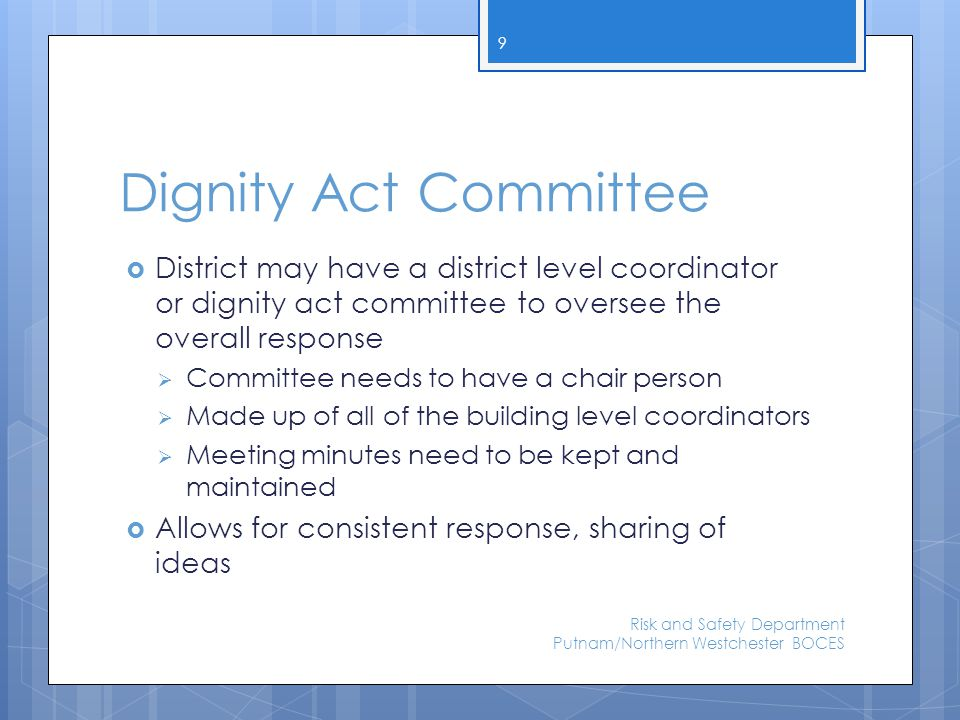 Dignity Act Committee- Role  Conducts and reviews school climate surveys  Review current state of building climate by surveying staff, students and parents  Do parents and staff feel that students are safe.
