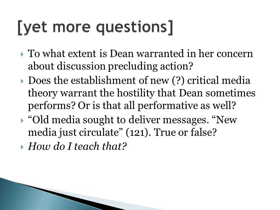  To what extent is Dean warranted in her concern about discussion precluding action.