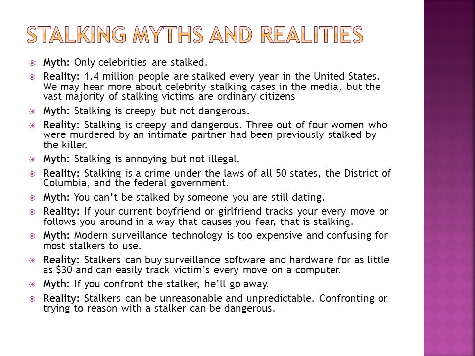  Myth: Only celebrities are stalked.