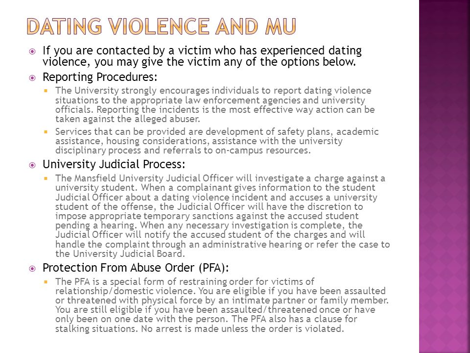  If you are contacted by a victim who has experienced dating violence, you may give the victim any of the options below.