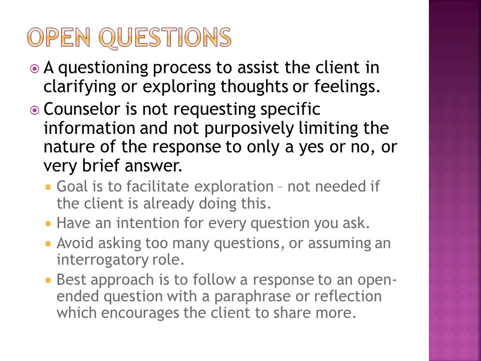  A questioning process to assist the client in clarifying or exploring thoughts or feelings.