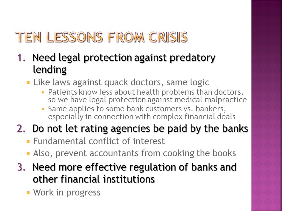 1. Need legal protection against predatory lending  Like laws against quack doctors, same logic Patients know less about health problems than doctors