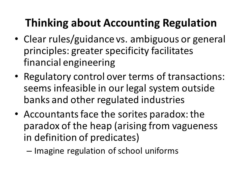 Thinking about Accounting Regulation Clear rules/guidance vs.