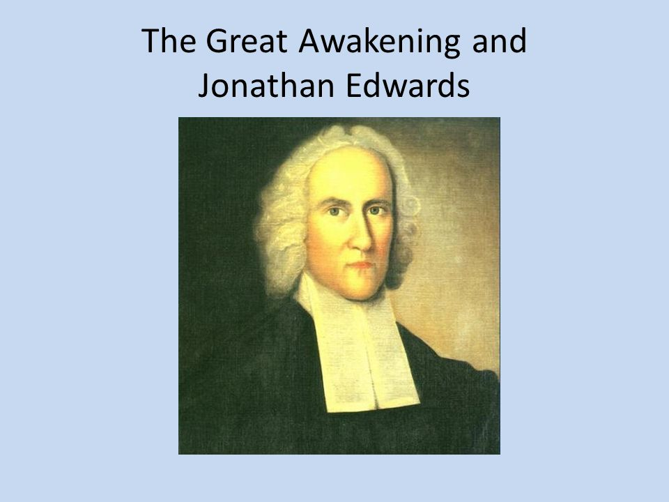 The Great Awakening and Jonathan Edwards