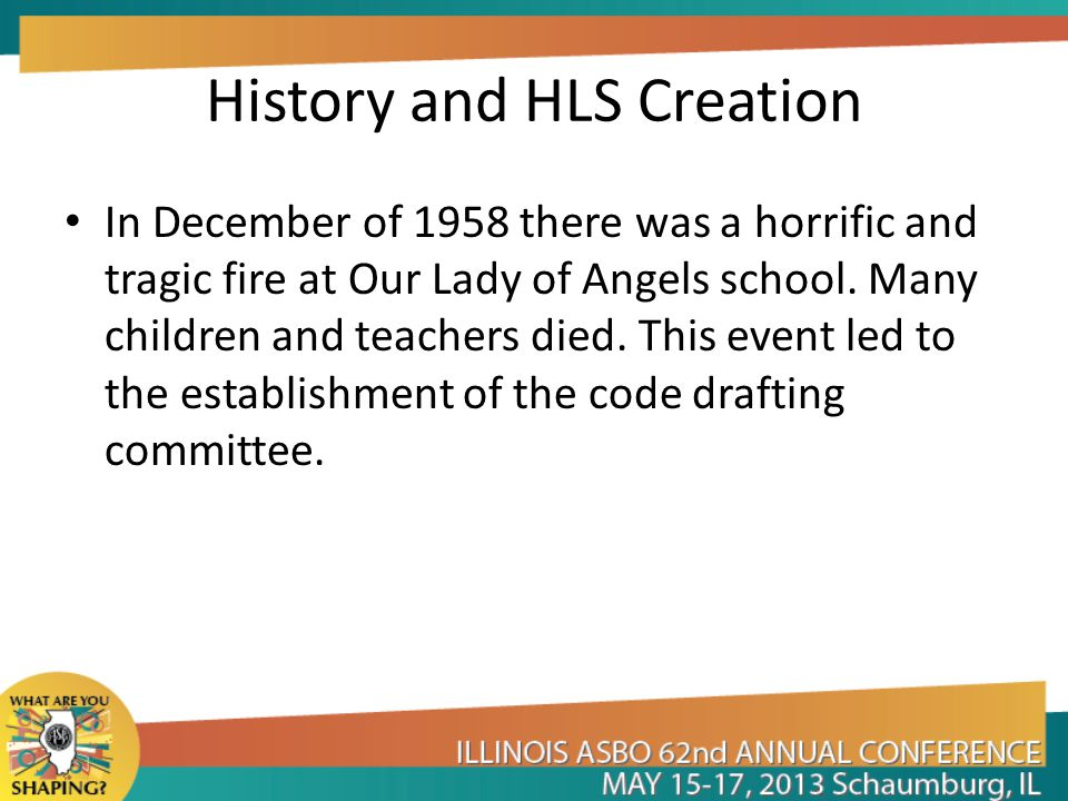 History and HLS Creation In December of 1958 there was a horrific and tragic fire at Our Lady of Angels school.