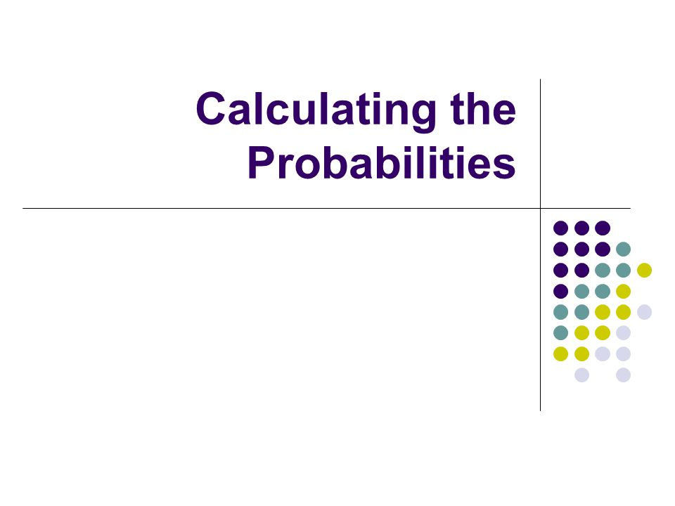 Calculating the Probabilities