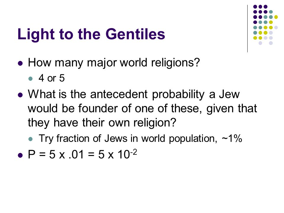 Light to the Gentiles How many major world religions.