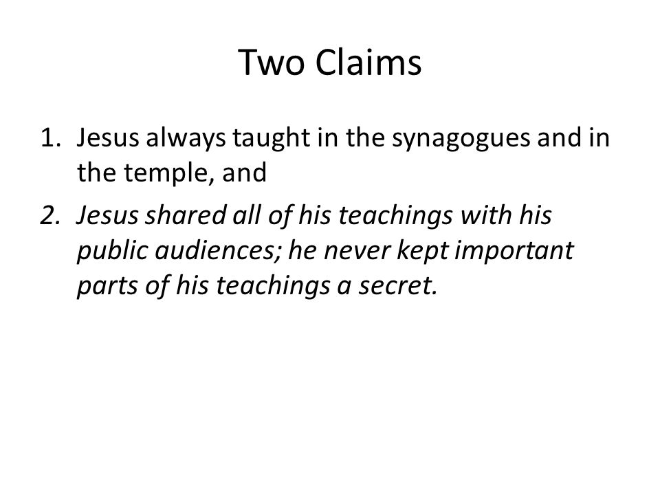 1. Jesus Lied to the High Priest During his hearing before the high priest, Jesus says,