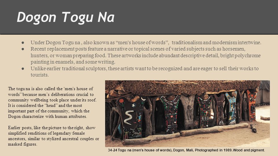 "Dogon Togu Na ● Under Dogon Togu na, also known as ""men's house of words"", traditionalism and modernism intertwine. ● Recent replacement posts feature"