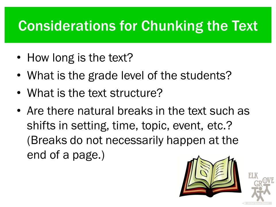 Considerations for Chunking the Text How long is the text.