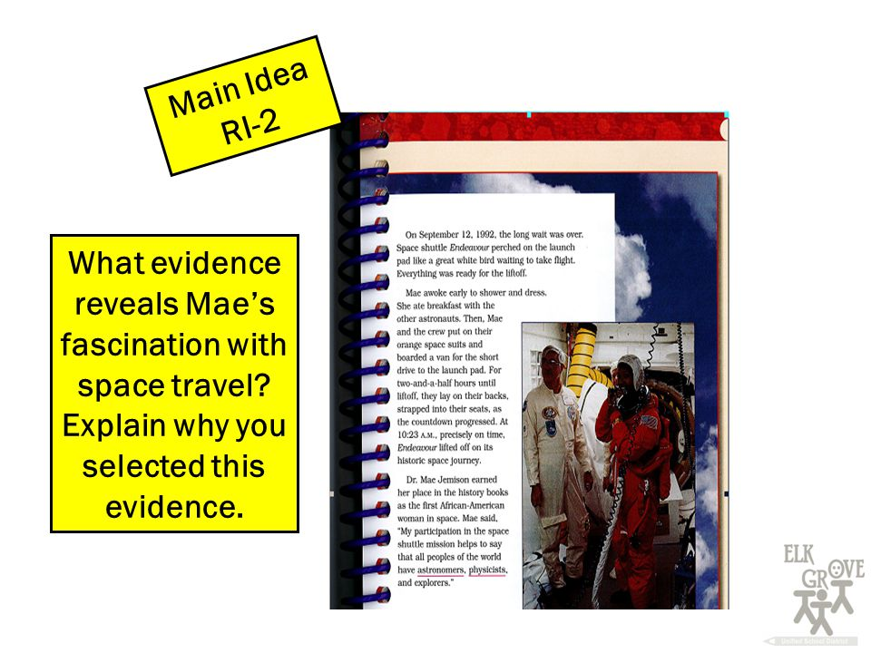 Main Idea RI-2 What evidence reveals Mae's fascination with space travel.