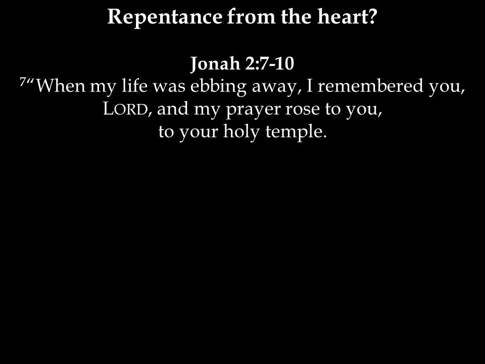 Repentance from the heart.