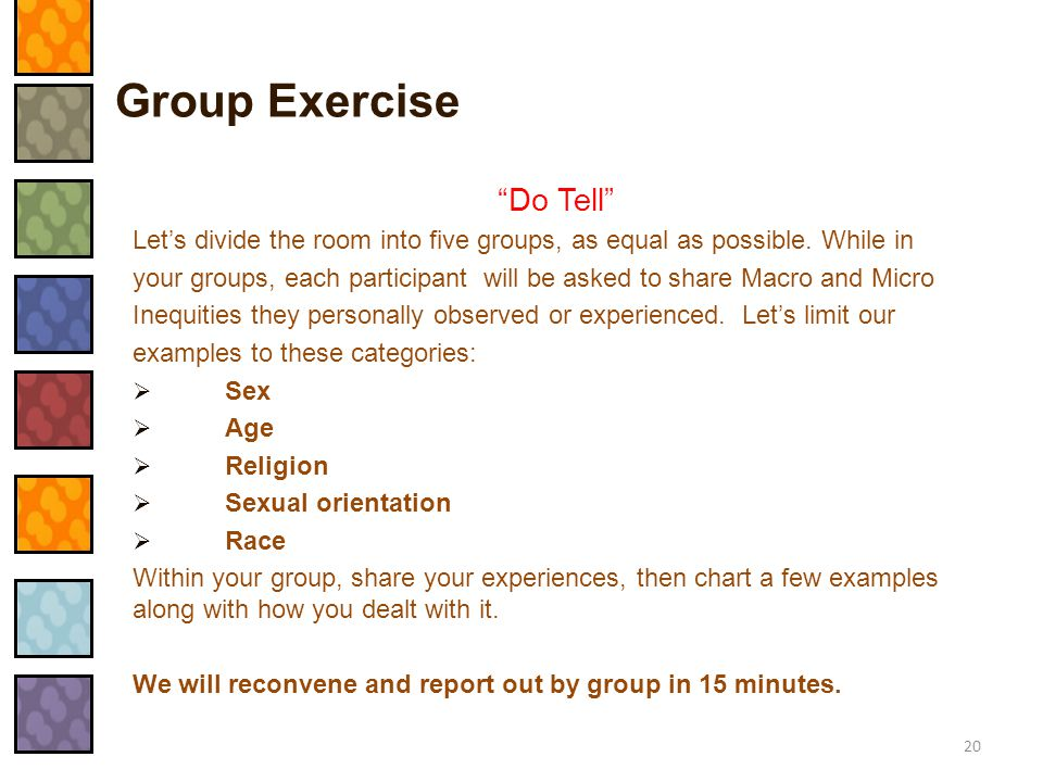 """Group Exercise """"Do Tell"""" Let's divide the room into five groups, as equal as possible. While in your groups, each participant will be asked to share M"""