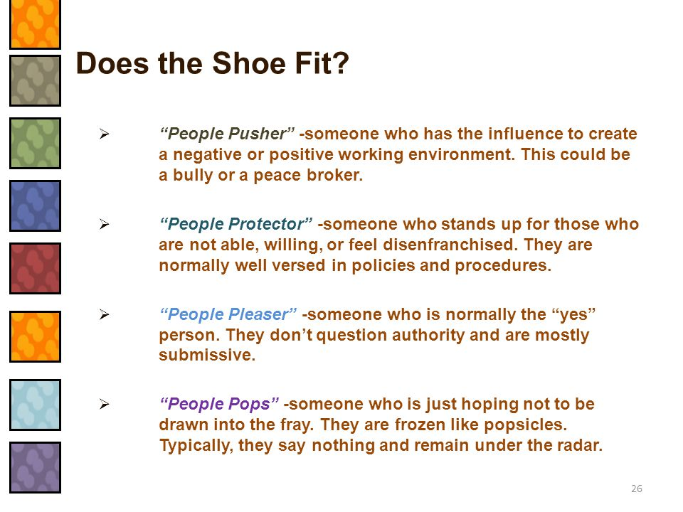 """ """"People Pusher"""" -someone who has the influence to create a negative or positive working environment. This could be a bully or a peace broker.  """"Peo"""