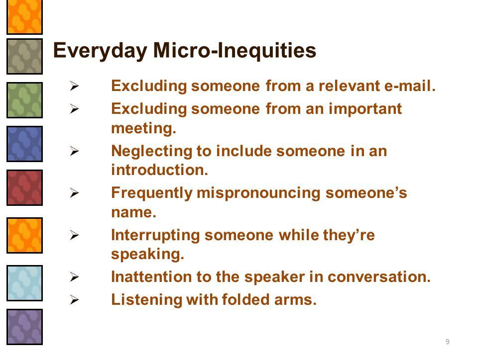  Identify your micro-inequities. Explore possible sources of your micro- inequities.