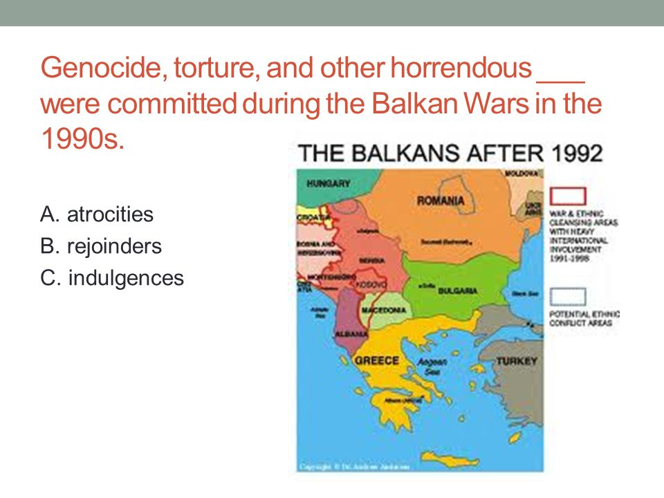 Genocide, torture, and other horrendous ___ were committed during the Balkan Wars in the 1990s.
